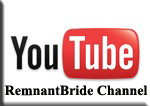 Remnant Bride Channel on YouTube